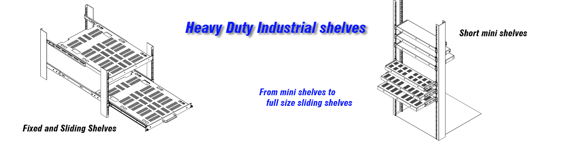 Industrial Shevles from mini to full size sliding shelves